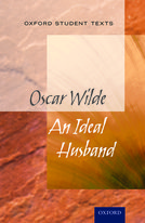 Oxford Student Texts: An Ideal Husband