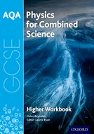 AQA GCSE Physics for Combined Science (Trilogy) Workbook: Higher