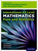 Oxford International AQA Examinations: International A2 Level Mathematics Pure and Statistics