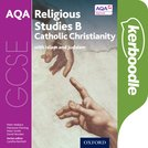 GCSE Religious Studies for AQA B: Catholic Christianity with Islam and Judaism Kerboodle Book