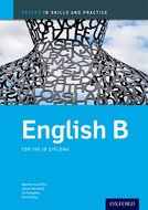 Oxford IB Skills and Practice: English B for the IB Diploma