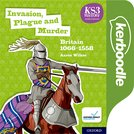Key Stage 3 History by Aaron Wilkes: Invasion, Plague and Murder: Britain 1066-1509: Kerboodle Lessons, Resources and Assessment