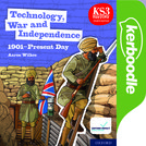 Key Stage 3 History by Aaron Wilkes: Technology, War and Independence 1901-Present Day Kerboodle Book