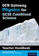 OCR Gateway GCSE Physics for Combined Science Teacher Handbook