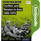 Oxford AQA GCSE History: Conflict and Tension in Asia 1950-1975 Kerboodle Book