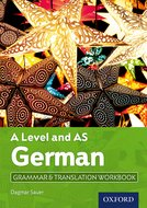 A Level German: A Level and AS: Grammar  Translation Workbook