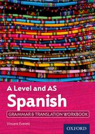 A Level Spanish: A Level and AS: Grammar  Translation Workbook