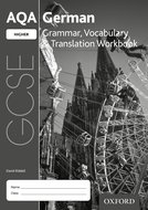 AQA GCSE German: Higher: Grammar, Vocabulary  Translation Workbook