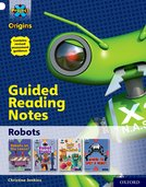 Project X Origins: White Book Band, Oxford Level 10: Robots: Guided reading notes