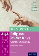 AQA GCSE Religious Studies B: Catholic Christianity with Islam and Judaism Revision Guide