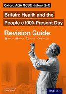 Oxford AQA GCSE History: Britain: Health and the People c1000-Present Day Revision Guide (9-1)