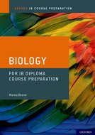 Oxford IB Course Preparation: Biology for IB Diploma Programme Course Preparation
