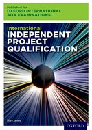Oxford International AQA Examinations: International Independent Project Qualification (IPQ)
