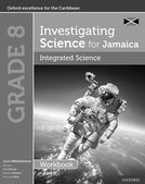 Investigating Science for Jamaica: Integrated Science Workbook: Grade 8