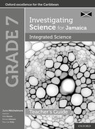 Investigating Science for Jamaica: Integrated Science Teacher Guide: Grade 7