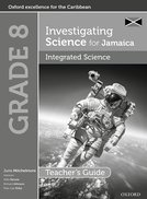 Investigating Science for Jamaica: Integrated Science Teacher Guide: Grade 8