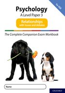 The Complete Companions for AQA Fourth Edition: 16-18: The Complete Companions: A Level Psychology: Paper 3 Exam Workbook for AQA: Relationships including Issues and debates