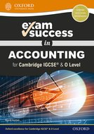 Exam Success in Accounting for Cambridge IGCSE  O Level