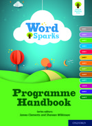 Oxford Reading Tree Word Sparks: Programme Handbook