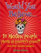 Would You Believe...in Mexico people picnic at granny's grave?!