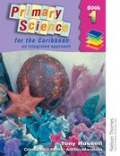 Primary Science for the Caribbean - An Integrated Approach Book 1