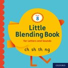 Little Blending Books for Letters and Sounds: Book 8