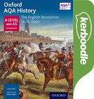 Oxford AQA History for A Level: The English Revolution 1625-1660 Kerboodle Book
