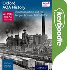Oxford A Level History for AQA: Industrialisation and the People: Britain c1783-1885 Kerboodle Book