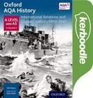 Oxford AQA History for A Level: International Relations and Global Conflict c1890-1941 Kerboodle Book