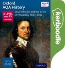 Oxford AQA History for A Level: Stuart Britain and the Crisis of Monarchy 1603-1702 Kerboodle Book