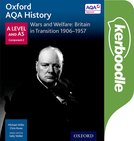 Oxford AQA History for A Level: Wars and Welfare: Britain in Transition 1906-1957 Kerboodle Book