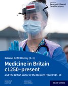 Edexcel GCSE History (9-1): Medicine in Britain c1250-present with The British section of the Western Front 1914-18 Student Book