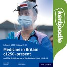 Edexcel GCSE History (9-1): Medicine in Britain c1250-present with The British section of the Western Front 1914-18 Kerboodle