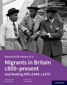 Edexcel GCSE History (9-1): Migrants in Britain c800-Present and Notting Hill c1948-c1970 Student Book
