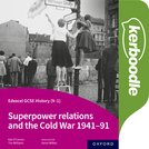 Edexcel GCSE History (9-1): Superpower relations and the Cold War 1941-91 Kerboodle