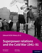 Edexcel GCSE History (9-1): Superpower relations and the Cold War 1941-91 Student Book
