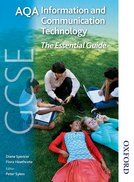AQA GCSE Information and Communication Technology The Essential Guide