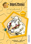 Nelson Phonics Spelling and Handwriting Pupil Book Yellow Level