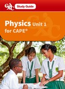 Physics for CAPE Unit 1, A CXC Study Guide