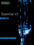 Essential ICT A Level: AS Student Book for AQA