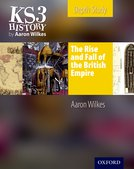 KS3 History by Aaron Wilkes: The Rise  Fall of the British Empire Student's Book