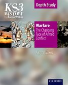 KS3 History by Aaron Wilkes: Warfare: The Changing Face of Armed Conflict student book