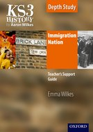 KS3 History by Aaron Wilkes: Immigration Nation teacher's support guide + CD-ROM