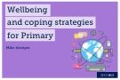 Return to the classroom: wellbeing and coping strategies for Primary