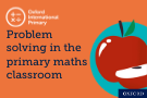 Part two: Problem solving in the primary maths classroom