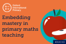 Part three: Embedding mastery in primary maths teaching