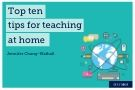 Top 10 tips for teaching from home
