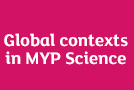 Global contexts in MYP Science