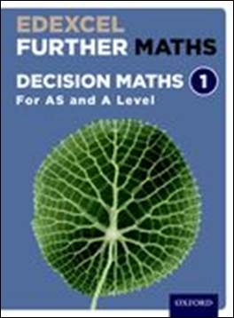 Edexcel Further Maths: Decision Maths Y1 /AS Student Book