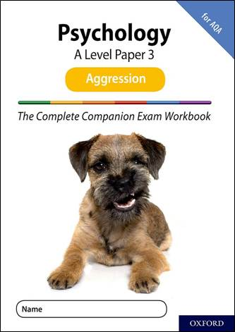The Complete Companions: A Level Psychology: Paper 3 Exam Workbook for AQA: Aggression